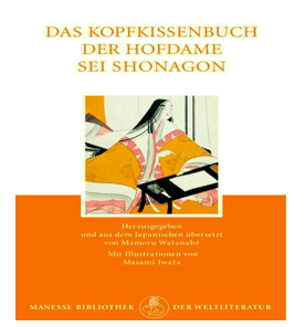 Stille Beobachtungen. Literaturempfehlung Nr. 3: Sei Shonagon: Das Kopfkissenbuch der Hofdame Sei Shonagon