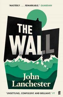 """Wie es sein könnte und vielleicht schon wird – John Lanchesters """"The Wall"""" rezensiert"""