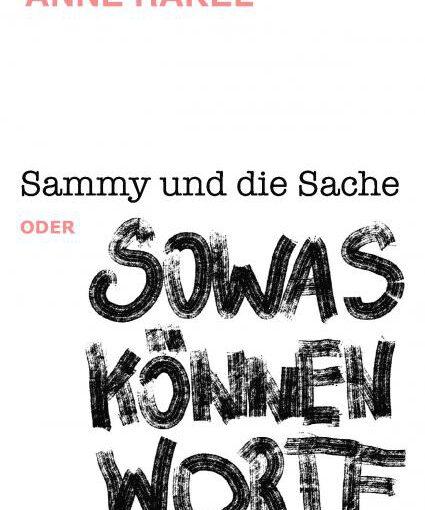 #Kleinverlagefördern: Rakel, Sammy und die Sache oder SOWAS KÖNNEN WORTE, Geest-Verlag