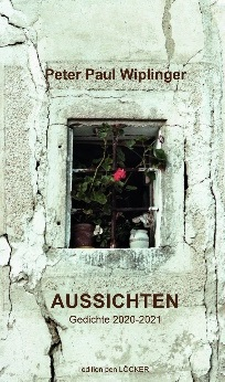 18.10.2021-19:00 Alte Schmiede, Wien, Schönlaterngasse 9:  Dicht-Fest Lesung P. P. Wiplinger et al.