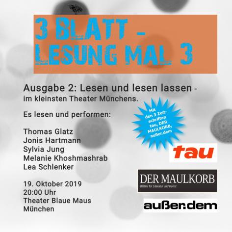 19.10.2019 20 Uhr: Veranstaltung: 3BLATT – 2. Ausgabe – Theater Blaue Maus, München, Elvirastr. 17/a.