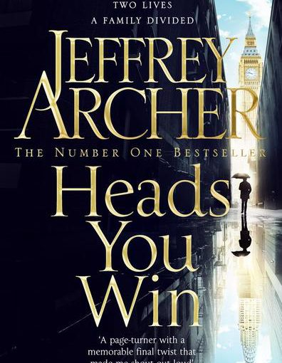 """Man lebt nur zweimal"" – Jeffrey Archers ""Heads you win"" rezensiert"