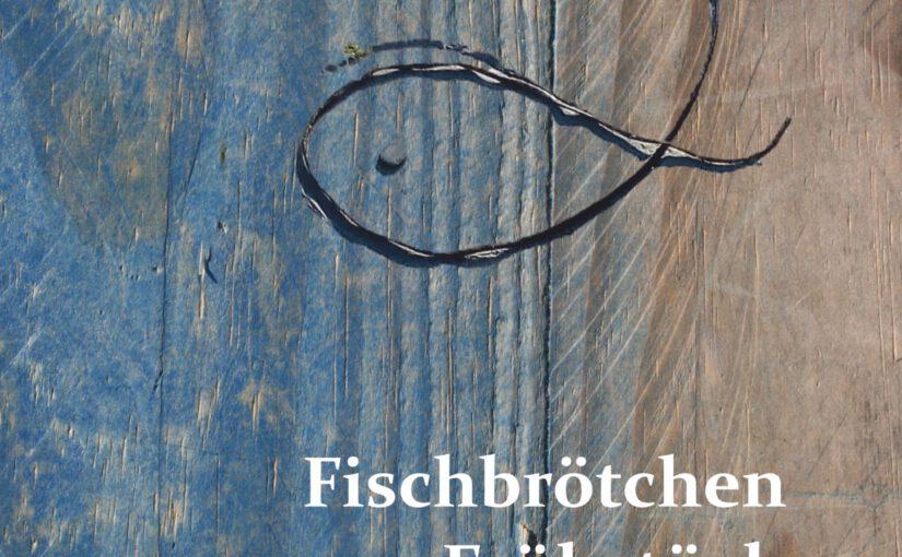 Markus Fegers mit seinem 3. Erzählband 'Fischbrötchen zum Frühstück' heute online-Premiere mit Hördateien